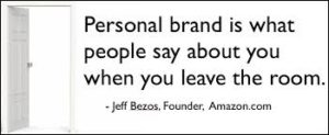 Jeff Bezos brand quote - Personal brand is what people say about you when you leave the room