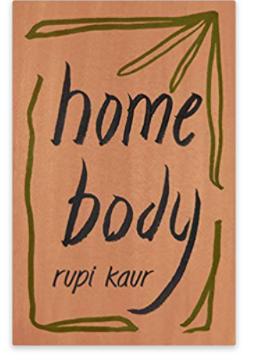 Home Body poems by Rupi Kaur